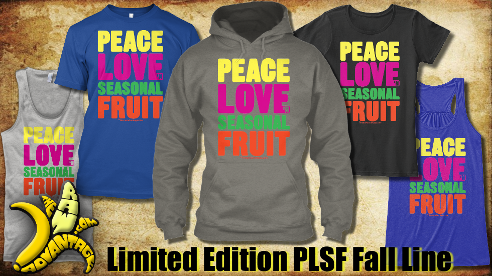 Peace Love n Seasonal Fruit Fall Line!