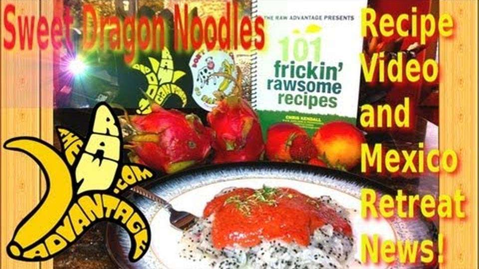 Raw Recipe, Sweet Dragon Noodles! plus.. Secret Retreat info!