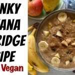 Chunky Banana Porridge Recipe