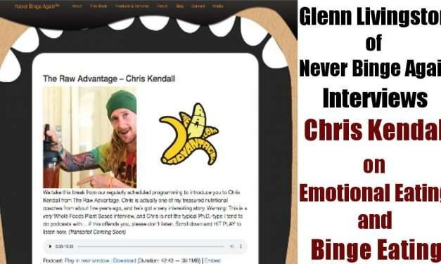 Glenn Livingston of Never Binge Again Interviews Chris Kendall on Emotional and Binge Eating