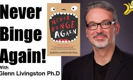Glenn Livingston PHD of Never Binge Again Top Tips for Binge Eating