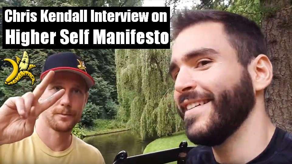 Chris Kendall Interview on Higher Self Manifesto