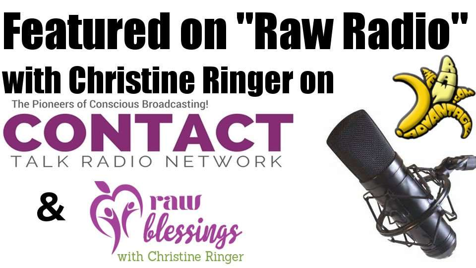 Featured on Raw Radio with Christine Ringer of RawBlessings.com