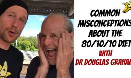 Common Misconception about The 80/10/10 Diet w/ Dr Douglas Graham