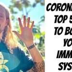 Corona Virus Top 5 Tips to Boost Your Immune System