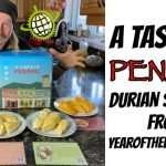 A Taste of Penang Durian Sampler Unboxing YearoftheDurian.com