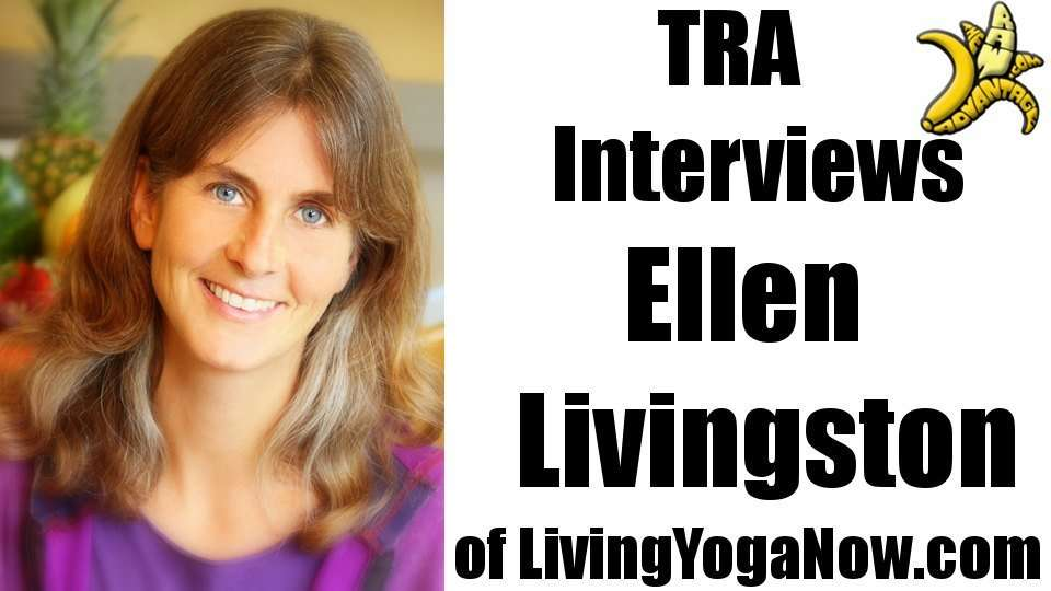 TRA Interviews Ellen Livingston of LivingYogaNow.com