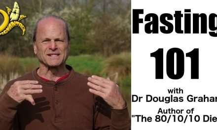 Fasting 101 with Dr Douglas Graham Author of The 80/10/10 Diet