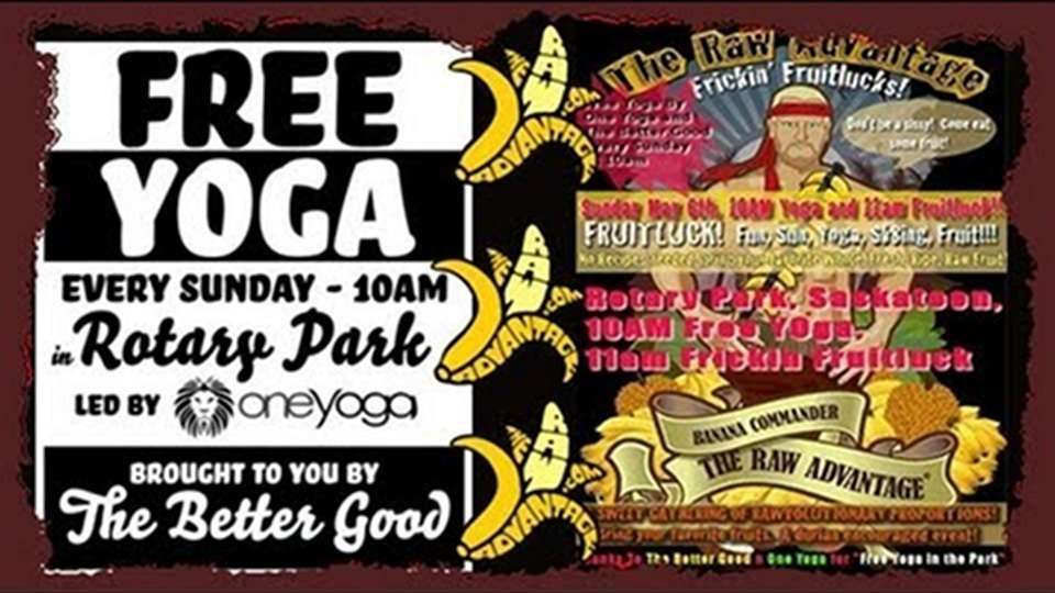 Free Yoga in the Park, Saskatoon Frickin' Fruitluck, I Like Fun..