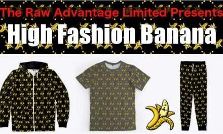 "The Raw Advantage Limited ""High Fashion Banana"" Zip Hoodies, Pants and T's!"