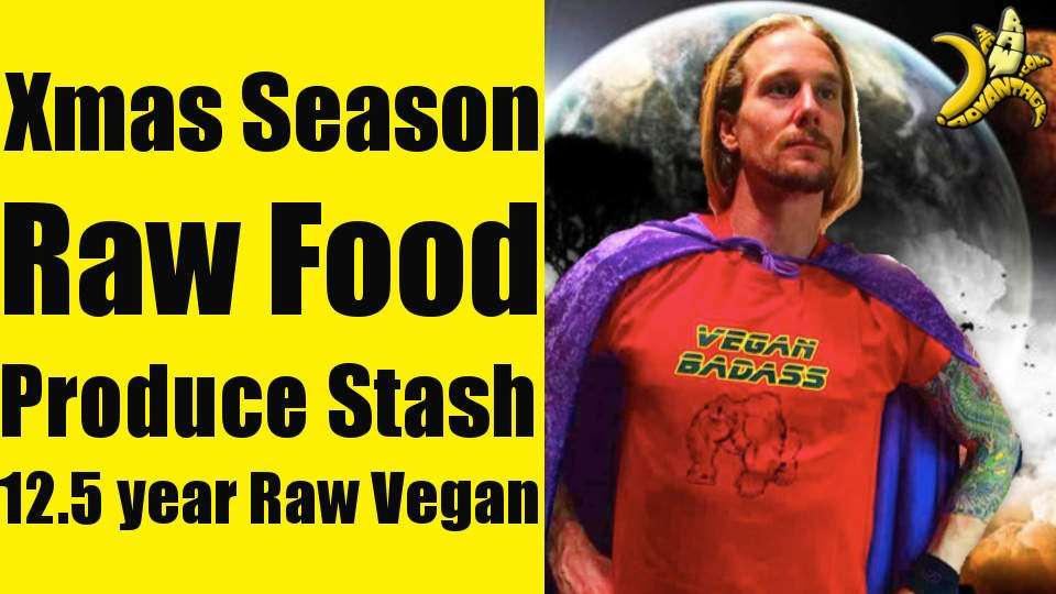 Holiday Season Produce Stash | 12.5 Year Raw Vegan