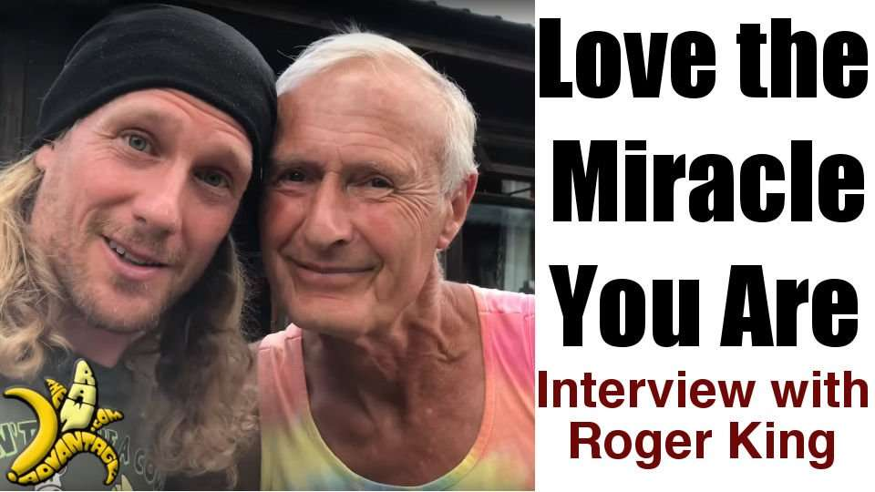 """Love the Miracle You Are"" a Interview with Roger King"