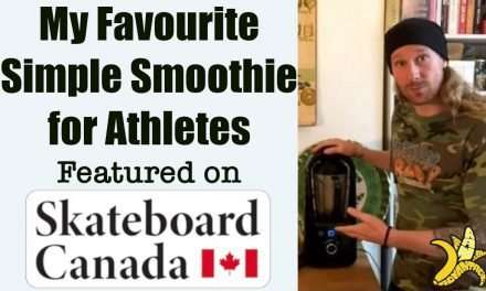 Favourite Simple Smoothie for Athletes on Skateboard Canada