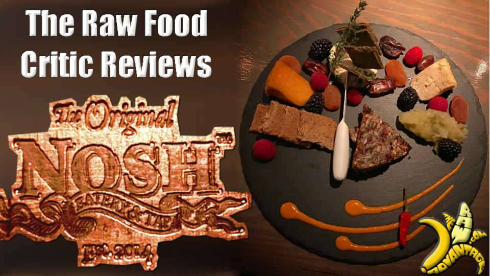 The Raw Food Critic – Nosh Eatery and Tap