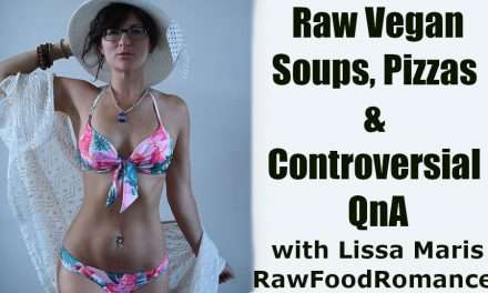 Raw Vegan Soups, Pizzas and Controversial QnA with Lissa Maris RawFoodRomance