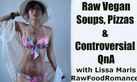 Raw Vegan Soups, Pizzas and Controversial QnA with Lissa Maris RawFoodRomance