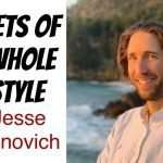 Secrets of The Whole Lifestyle with Jesse Bogdanovich