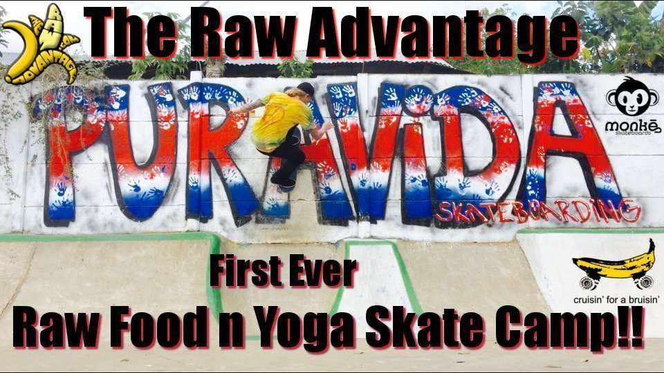Skate Camp, First Ever Raw Food n Yoga Skateboard Camp!