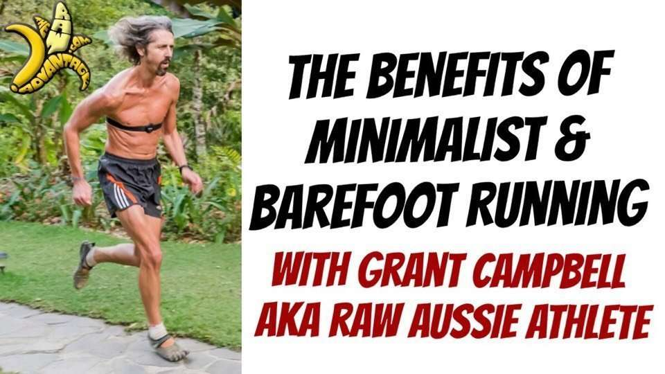 Benefits of Minimalist Footwear with Grant Campbell aka Raw Aussie Athlete