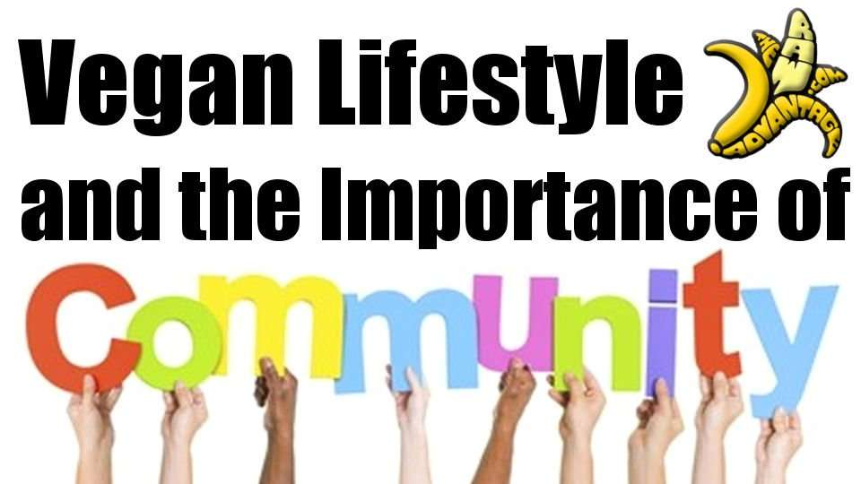 Vegan Lifestyle and the Importance of Community