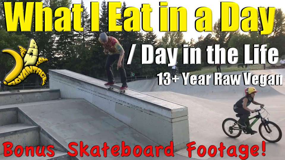 What I eat in a Day / Day in the Life 13 year Raw Vegan + Skateboard Action!