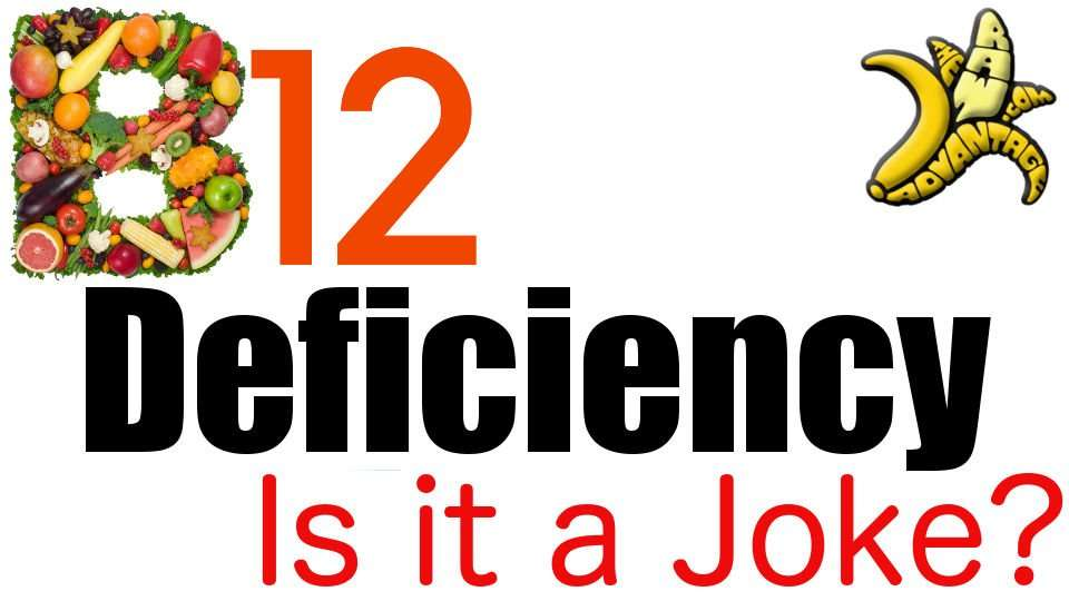 B12 Deficiency – Is it a Joke?