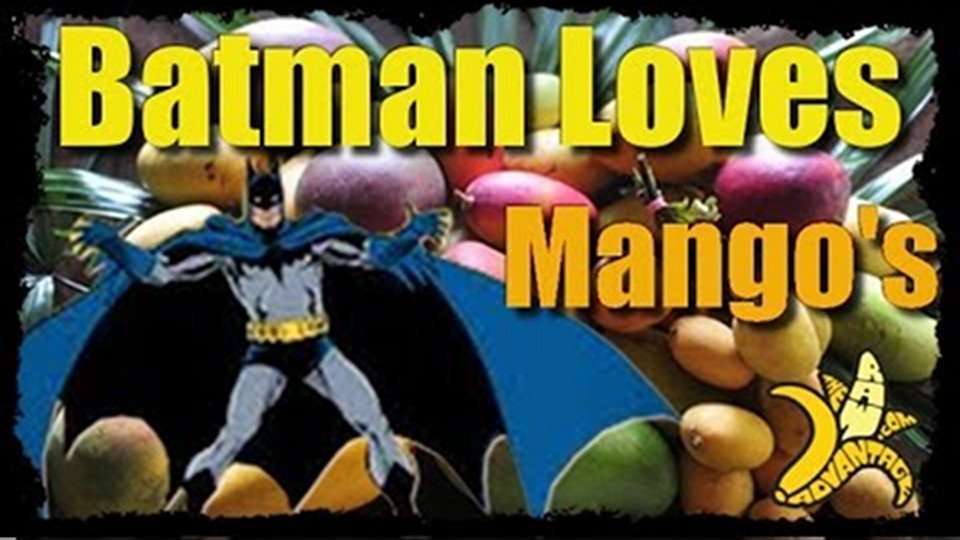 Batman Loves Mangos