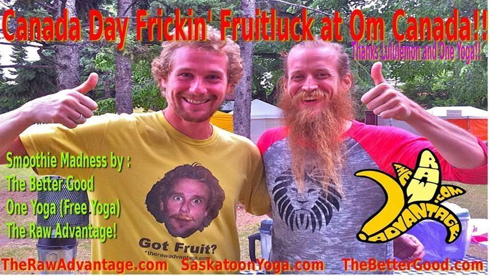 Canada Day Frickin Fruitluck at Om Canada!