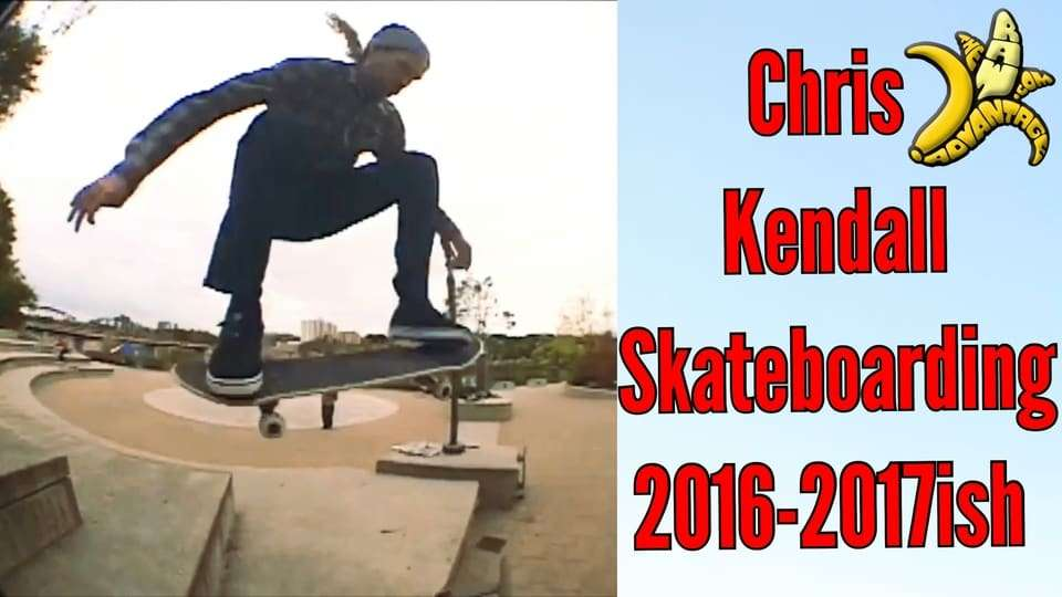 Chris Kendall Skateboarding 2016 to spring 2018