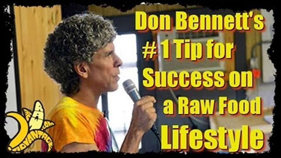 Don Bennett's #1 Tip for Succeeding on a Raw Food Lifestyle
