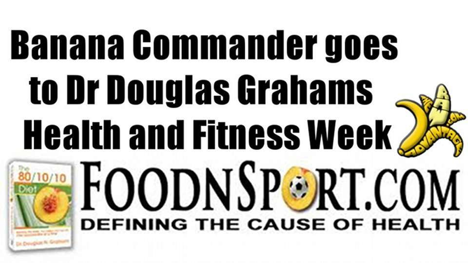 "Banana Commander Goes to Dr Douglas Grahams ""Yoga Health and Fitness Week"""