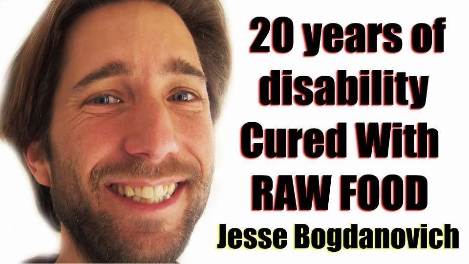Vaccine Dangers, Raw Food Saved Jesse Bogdanovich
