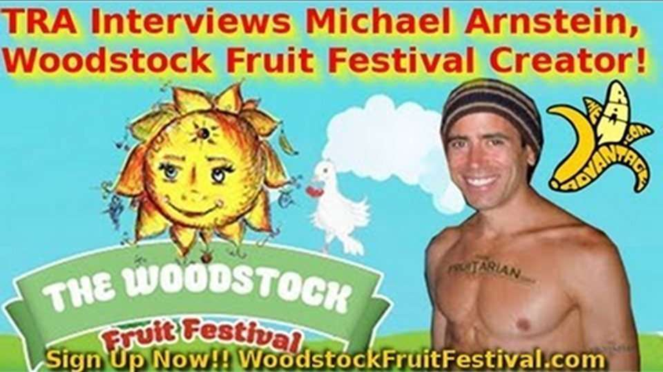 TRA Interviews Michael Arnstein, Woodstock Fruit Festival Creator!