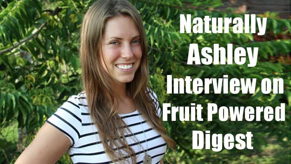 Miss Naturally Ashley Interview on Fruit Powered Digest!! :)