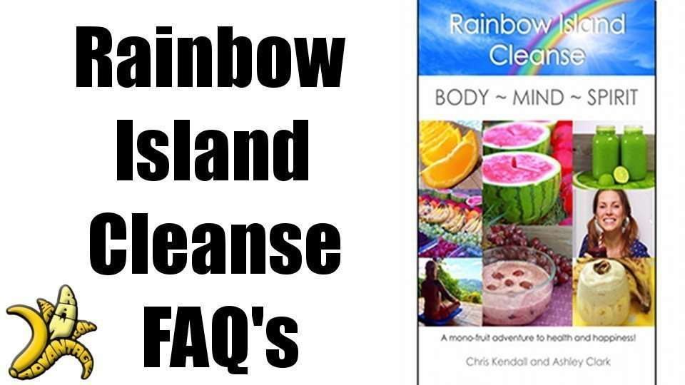 Rainbow Island Cleanse FAQ's