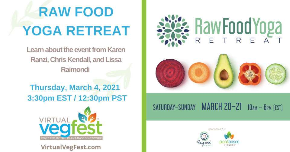 Raw Food Yoga Virtual Retreat March 20 – 21st!