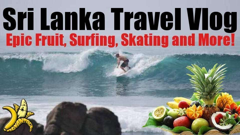 Vlog | Sri Lanka Travel Vlog Epic Fruit and Surfing