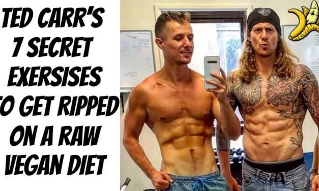 Ted Carr's 7 Secret Exercises for Serious Gains on a Raw Diet