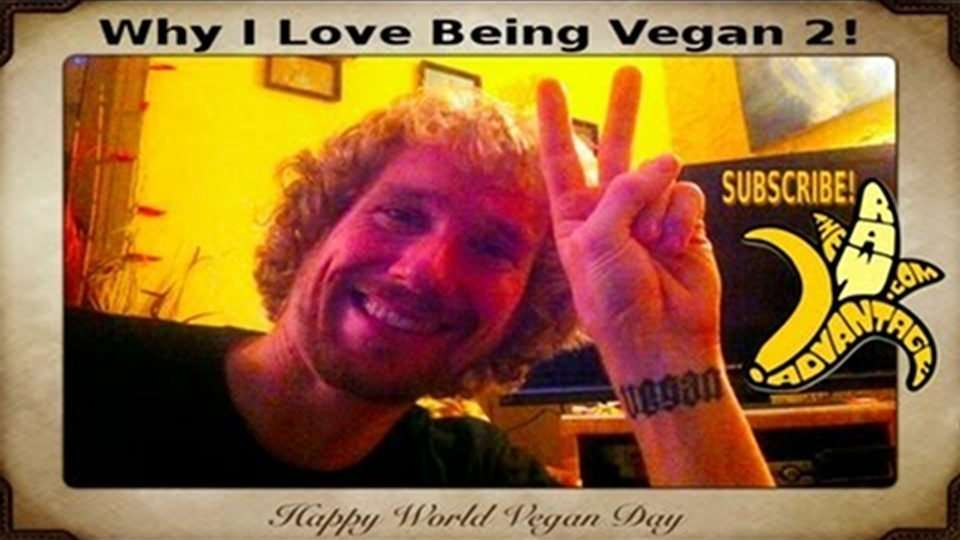 Happy World Vegan Day/Month: Why I Love Being Vegan #2 :)