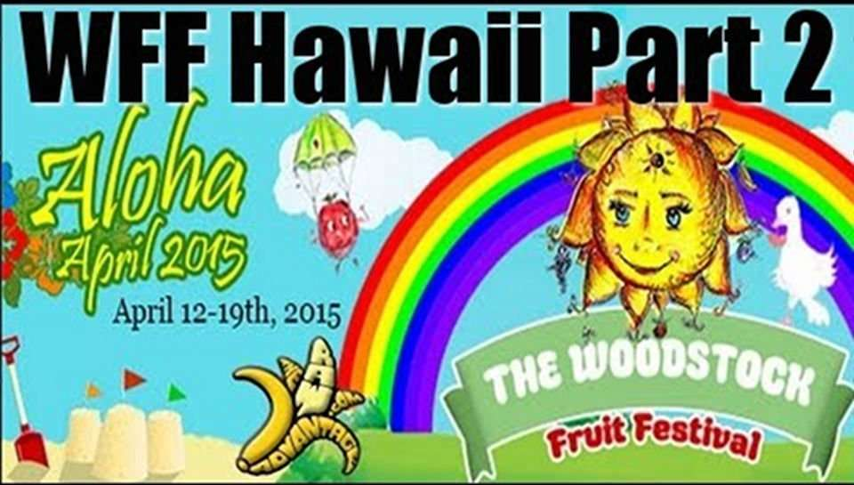 Woodstock Fruit Festival Hawaii Part 2