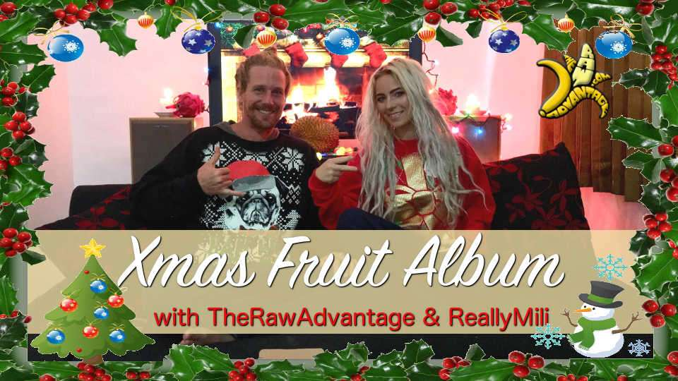 Xmas Fruit Album with TheRawAdvantage and ReallyMili